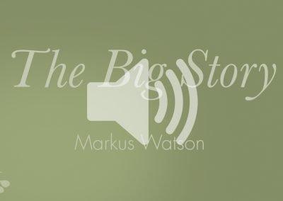 The Big Story Presentation Audio – 2017-18 Launch