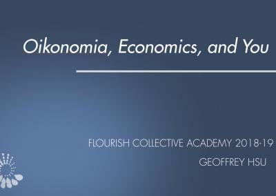 Oikonomia, Economics, and You Slides – 2018-19 – Retreat 3