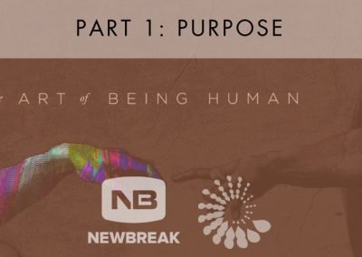 2016 Cohort Resources: The Art of Being Human, Part 1 from Newbreak Church