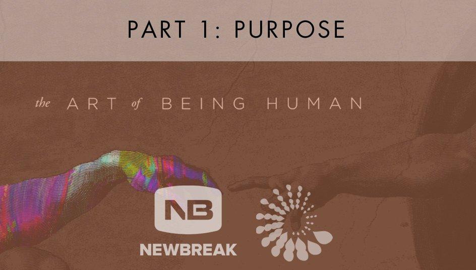 The Art of Being Human, Part 1 from Newbreak Church