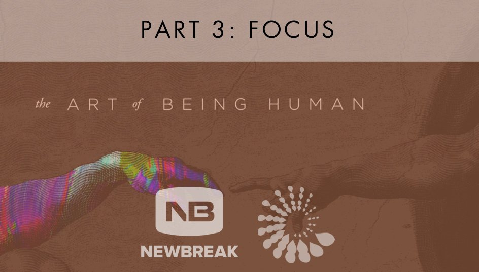 The Art of Being Human, Part 3 from Newbreak Church