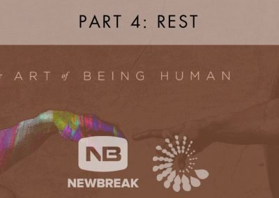 2016 Cohort Resources: The Art of Being Human, Part 4 from Newbreak Church