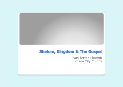 Shalom, Kingdom & The Gospel Slides