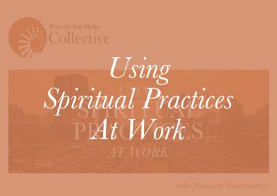Using Spiritual Practices at Work