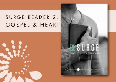 2016 Retreat 4 Resource: Surge Reader 2 – Gospel & Heart