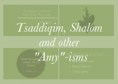 "Tsaddiqim, Shalom and other ""Amy""-isms Slides"