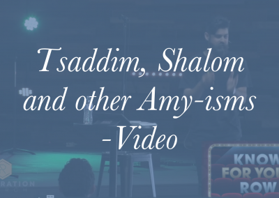 "Tsaddiqim, Shalom and other ""Amy""-isms – Video"