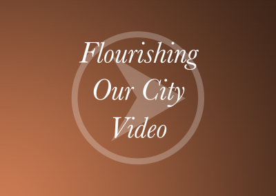 Flourishing Our City – Video