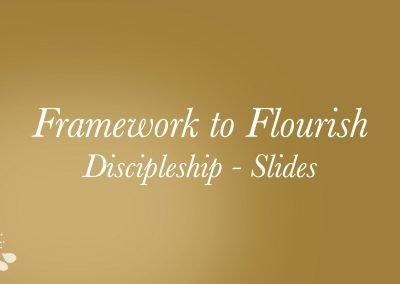 2021 – Framework to Flourish: Discipleship Slides