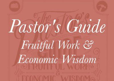Pastor's Guide – Fruitful Work & Economic Wisdom