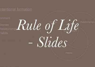 2020 Academy Retreat 3 – Rule of Life Slides
